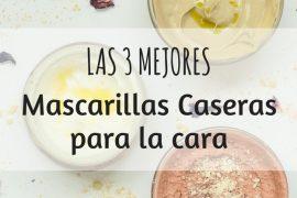 LAS 3 MEJORES MASCARILLAS CASERAS PARA LA CARA