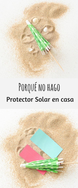 PORQUÉ-NO-HAGO-PROTECTOR-SOLAR-EN-CASA